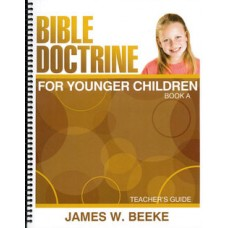 Bible Doctrine for Younger Children- Teacher Guide Book A