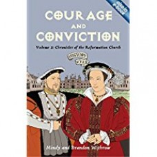 Courage & Conviction- Volume 3:  Chronicles of the Reformation Church