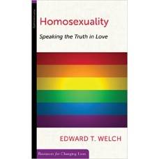 Homosexuality- Speaking the Truth in Love