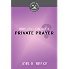 How Can I Cultivate Private Prayer