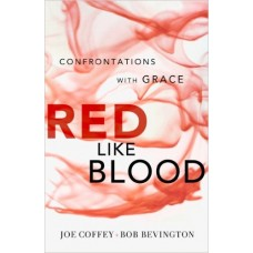 Red Like Blood-Confrontations with Grace