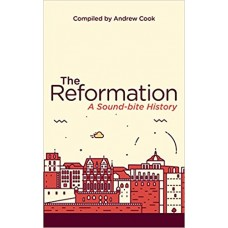 The Reformation- A Sound-Bite History
