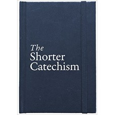 The Shorter Catechism- Hard Cover
