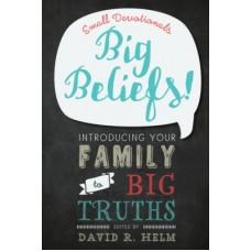 Small Devotionals- Big Beliefs!