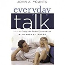 Everyday Talk- Talking Freely and Naturally about God with Your Children