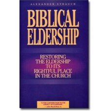 Biblical Eldership Booklet: Restoring Eldership to its Rightful Place in the Church