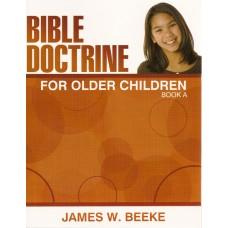 Bible Doctrine for Older Children - Book A