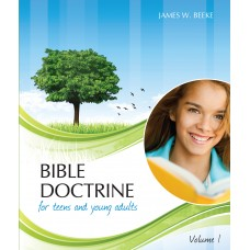 Bible Doctrine for Teens and Young Adults - Vol 1