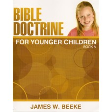 Bible Doctrine for Younger Children - Book A