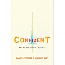 Confident- Why We Can Trust the Bible