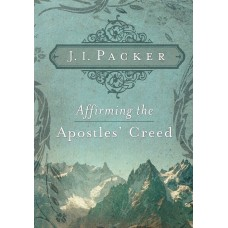 Affirming the Apostle's Creed