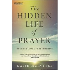 The Hidden Life of Prayer- The Life Blood of the Christian