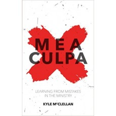 Mea Culpa- Learning From Mistakes In The Ministry