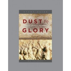 Dust to Glory Study Guide