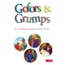 Gofors & Grumps: An A - Z of Bible Characters