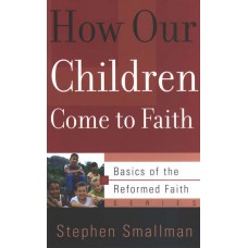 How Our Children Come to Faith