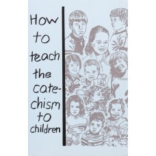 How to Teach Children the Catechism