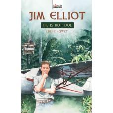 Jim Elliot - He Is No Fool