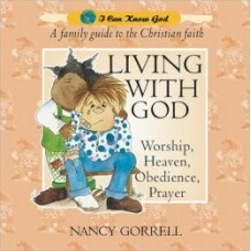 Living With God: A Family Guide to the Christian Faith