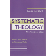 Louis Berkhof's Systematic Theology