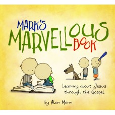 Mark's Marvelous Book- Learning About Jesus Through the Gospel