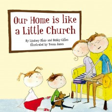 Our Home is Like a Little Church