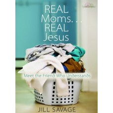 Real Moms . . . Real Jesus