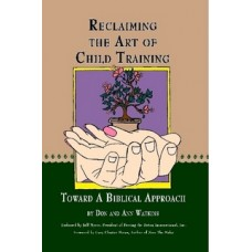 Reclaiming the Art of Child Training