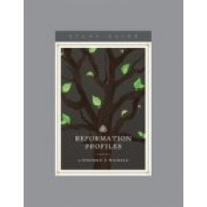 Reformation Profiles Study Guide