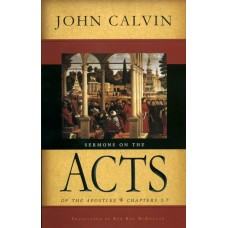 Sermons on Acts: Chapters 1 - 7