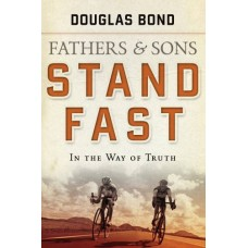 Stand Fast: Fathers & Sons