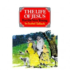 The Life of Jesus for the Very Young