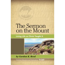 The Sermon on the Mount: Living Life as Christ Taught It