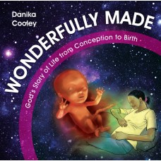 Wonderfully Made- God's Story of Life from Conception to Birth