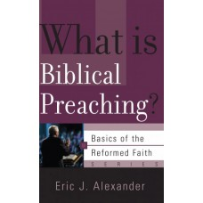What is Biblical Preaching?