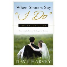 "When Sinners Say ""I Do"" Study Guide"